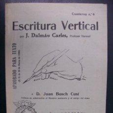 Libros antiguos: ESCRITURA VERTICAL. CUADERNO Nº6. J. DALMÁU CARLES. 1908 GERONA. Lote 48098059