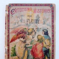 Libros antiguos: CATECISMO HISTORICO / A. FLEURY / S. CALLEJA 1896 / EDICION TEMPRANA / ILUSTRADO / LIBRO ESCOLAR. Lote 48184628