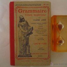 Libros antiguos: GRAMMAIRE COURS SUPERIEUR. PAR CLAUDE AUGÉ. 1910. 220 GRABADOS.. Lote 48209077