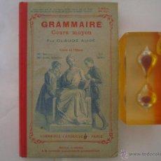 Libros antiguos: GRAMMAIRE COURS MOYEN. PAR CLAUDE AUGÉ. 1910. 240 GRABADOS.. Lote 48209105