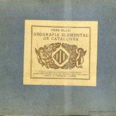 Libros antiguos: PERE BLASI : GEOGRAFIA ELEMENTAL DE CATALUNYA (1922). Lote 48347656