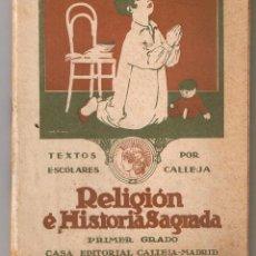 Libros antiguos: TEXTOS ESCOLARES. RELIGIÓN E HISTORIA SAGRADA. 1º GRADO. EDITORIAL CALLEJA 1922. (TTRO5). Lote 48440531