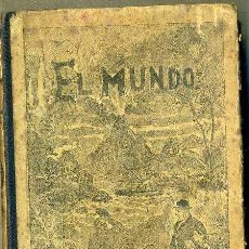 Libros antiguos: TEODORO BARÓ : EL MUNDO (BASTINOS, 1909) LECTURA MANUSCRITA. Lote 48499891