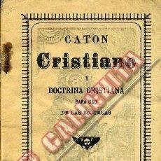 Libros antiguos: CATÓN CRISTIANO Y DOCTRINA CRISTIANA PARA USO DE LAS ESCUELAS.. Lote 48560354