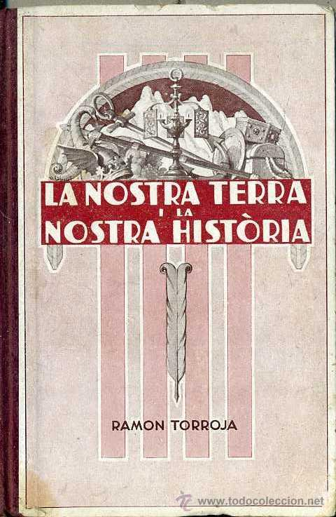 RAMON TORROJA : LA NOSTRA TERRA, LA NOSTRA HISTORIA (ELZEVIRIANA CAMÍ, 1933) EN CATALÁN (Libros Antiguos, Raros y Curiosos - Libros de Texto y Escuela)
