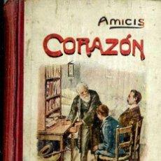 Libros antiguos: EDMUNDO DE AMICIS : CORAZÓN (LIBRERÍA ESCOLAR DE ANTONIO PÉREZ, 1887) PRIMERA EDICIÓN EN ESPAÑOL. Lote 48573488