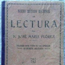 Libros antiguos: NUEVO MÉTODO RACIONAL DE LECTURA. JOSÉ MARIA FLOREZ 1922 ESCUELAS DE PRIMERA ENSEÑANZA. Lote 48586575