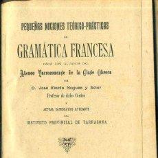 Libros antiguos: NOGUÉS Y SOLER : GRAMÁTICA FRANCESA PARA EL ATENEO TARRACONENSE DE LA CLASE OBRERA (TARRAGONA, 1895). Lote 48593264