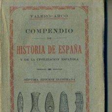 Libros antiguos: VALERO ARCO : COMPENDIO DE HISTORIA DE ESPAÑA (TARRAGONA, 1926) . Lote 48603810