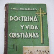 Libros antiguos: DOCTRINA Y VIDA CRISTIANAS - A. MARTINEZ GARCIA - GRADO MEDIO (3ª EDICION) - 1939. Lote 48625300