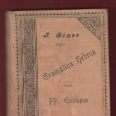 Libros antiguos: P.GÓMEZ-GRAMÁTICA HEBREA DE LOS PP. ESCOLAPIOS- TERCERA EDICIÓN 1904 370PAG. LE303. Lote 48764704