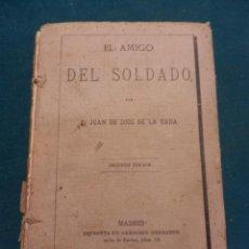 Libros antiguos: EL AMIGO DEL SOLDADO POR D. JUAN DE DIOS DE LA RADA - IMPRENTA DE D. GREGORIO HERNANDO (MADRID) 1882. Lote 48892054