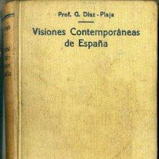Libri antichi: G. DÍAZ PLAJA : VISIONES CONTEMPORÁNEAS DE ESPAÑA (BOSCH, C. 1935). Lote 48974372