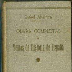 Libros antiguos: RAFAEL ALTAMIRA : TEMAS DE HISTORIA DE ESPAÑA (1929). Lote 48974430