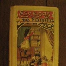 Libros antiguos: ESCENAS DE FAMILIA - PILAR PASCUAL DE SANJUAN - AÑO 1929.. Lote 49185958