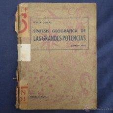 Libros antiguos: SINTES GEOGRAFICA DE LAS GRANDES POTENCIAS AÑO 1944 ,, MARIA COMAS ,, 4º CURSO ... VER . Lote 49194967