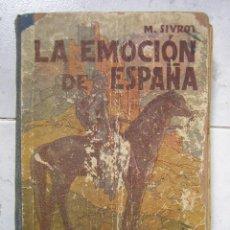 Libros antiguos: LA EMOCIÓN DE ESPAÑA POR M. SI ORT 1947. HIJOS DE SANTIAGO RODRÍGUEZ BURGOS. Lote 49283501