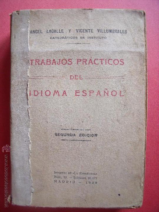 ANGEL LACALLE.-VICENTE VILLUMBRALES.-TRABAJOS PRACTICOS DEL IDIOMA ESPAÑOL.-AÑO 1929. (Libros Antiguos, Raros y Curiosos - Libros de Texto y Escuela)