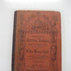 Libros antiguos: COMPENDIO DE HISTORIA SAGRADA. JOSE MARTINEZ AGUILO. LIBRERIA DE HERNANDO 1892. Lote 49532903