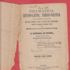 Libros antiguos: GRAMATICA HISPANO-LATINA-TEÓRICO PRÁCTICA-RAIMUNDO DE MIGUEL-34ª ED.-1922-LE403. Lote 49553925