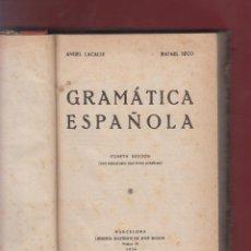 Libros antiguos: GRAMATICA ESPAÑOLA-4ª ED.-ANGEL LACALLE-RAFAEL SECO-BARCELONA-1934-LE401. Lote 49554037