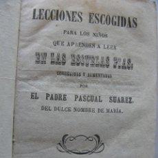 Libros antiguos: LECCIONES ESCOGIDAS PARA LOS NIÑOS QUE APRENDEN A LEER EN LAS ESCUELAS PIAS, CORREGIDAS Y AUMENTADAS. Lote 49726546