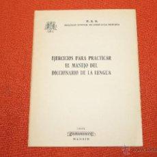 Libros antiguos: EJERCICIOS PARA PRACTICAR EL MANEJO DEL DICCIONARIO DE LA LENGUA 1965. Lote 49816851
