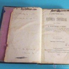 Libros antiguos: COMPENDIO DE HISTORIA UNIVERSAL POR EL DOCTOR D. JUAN ORTEGA Y RUBIO. 1879. Lote 50153998