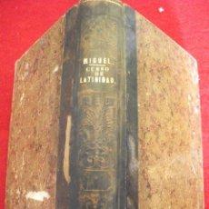 Libros antiguos: CURSO PRACTICO DE LATINIDAD O COLECCION DE PIEZAS ESCOGIDAS DE LOS CLASICOS LATINOS 1854 DE MIGUEL . Lote 50216749