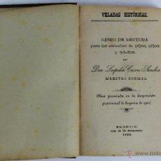 Libros antiguos: L- 1918. VELADAS HISTORICAS. LEOPOLDO CASERO SANCHEZ. 1902.. Lote 50304817