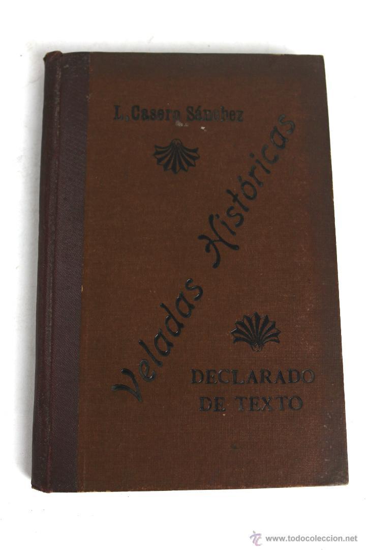 Libros antiguos: L- 1918. VELADAS HISTORICAS. LEOPOLDO CASERO SANCHEZ. 1902. - Foto 9 - 50304817