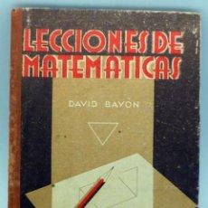 Libros antiguos: LECCIONES DE MATEMÁTICAS DAVID BAYÓN COLECCIÓN AVANTE ED MIGUEL A SALVATELLA 1934 . Lote 50306165