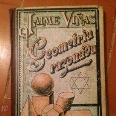 Livres anciens: ANTIGUO LIBRO ESCOLAR AÑOS 20-30 GEOMETRIA RAZONADA POR JAIME VIÑAS . Lote 50366652