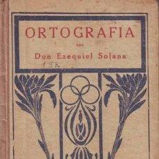 Libros antiguos: SOLANA, EZEQUIEL: ORTOGRAFIA CASTELLANA. Lote 50367252