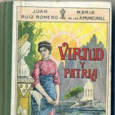 Libros antiguos: ROMERO / MUNCUNILL : VIRTUD Y PATRIA - LECTURA MANUSCRITA (1914). Lote 50475095