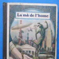 Libros antiguos: LA MÁ DE L' HOME. LLIÇONS DE COSES. MANUEL MARINEL-LO. DIBUIXOS DE S. LLOBET. IMP ELZEVIRIANA, 1934.. Lote 50516112