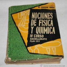 Libros antiguos: NOCIONES DE FISICA Y QUIMICA, IV CURSO BACHILLERATO PLAN 1957, CABEZAS SERRA. Lote 50520323