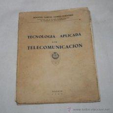 Libros antiguos: TAPAS DE TECNOLOGIA APLICADA A LA TELECOMUNICACION CON HOJAS - UNA, APENDICE VERANO 1963. Lote 50523757