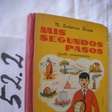 Libros antiguos: ANTIGUO LIBRO DE TEXTO - MIS SEGUNDOS PASOS - GRADO PREPARATORIO - ANTONIO ARIAS. Lote 50640147