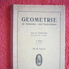 Libros antiguos: K. EBNETER: - GEOMETRIE AN SEKUNDAR- UND REALSCHULEN - (ST. GALLEN, 1930). Lote 50672312