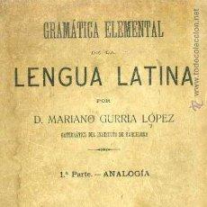 Libros antiguos: GURRIA LÓPEZ : GRAMÁTICA ELEMENTAL DE LENGUA LATINA - ANALOGÍA (ORTEGA, 1910). Lote 50723107