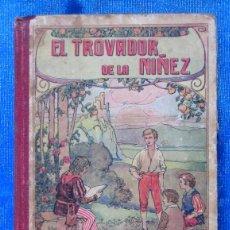 Libros antiguos: EL TROVADOR DE LA NIÑEZ. PILAR PASCUAL DE SANJUÁN. SUCESORES DE BLAS CAMÍ, 1923. 20ª EDICIÓN. Lote 50821528