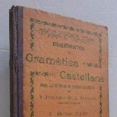Libros antiguos: ELEMENTOS DE GRAMATICA CASTELLANA - AÑO 1902. Lote 51118778
