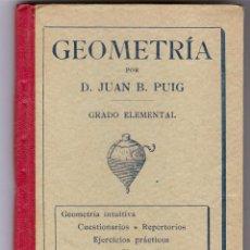 Libros antiguos: GEOMETRÍA INTUITIVA, GRADO ELEMENTAL, D.JUAN B.PUIG, DALMÁU CARLES 1920. Lote 51255966
