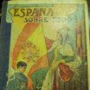 Libros antiguos: ESPAÑA SOBRE TODO AÑO 1926 PASCUAL SANTACRUZ 1º EDICIÓN. Lote 51328842