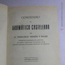 Libros antiguos: COMPENDIO DE GRAMATICA CASTELLANA-F. VERGES Y SOLER-SEPTIMA EDICION-IMP.J.PIJOAN-1932-TARRAGONA. Lote 51413001