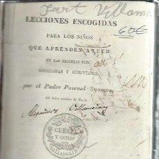 Libros antiguos: LECCIONES ESCOGIDAS PARA LOS NIÑOS QUE APRENDER A LEER EN LAS ESCUELAS PIAS, PADRE PASCUAL SUAREZ. Lote 51415125