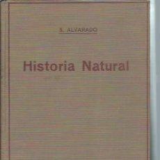 Libros antiguos: HISTORIA NATURAL, PARA LA SEGUNDA ENSEÑANZA EN ESPAÑA E HISPANOAMERICA, SALUSTIO ALVARADO, BCN 1928. Lote 51418331