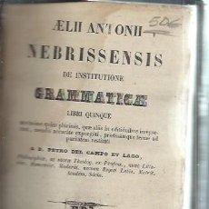 Libros antiguos: AELII ANTONII NEBRISSENSIS DE INSTITUTIONE GRAMATICAE, LIBRI QUINCE, PETRO DEL CAMPO ET LAGO, LEER. Lote 51486010