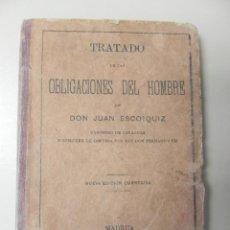 Libros antiguos: TRATADO DE LA OBLIGACIONES DEL HOMBRE. JUAN ESCOIQUIZ. AÑO1884. (LP00048). Lote 51488625